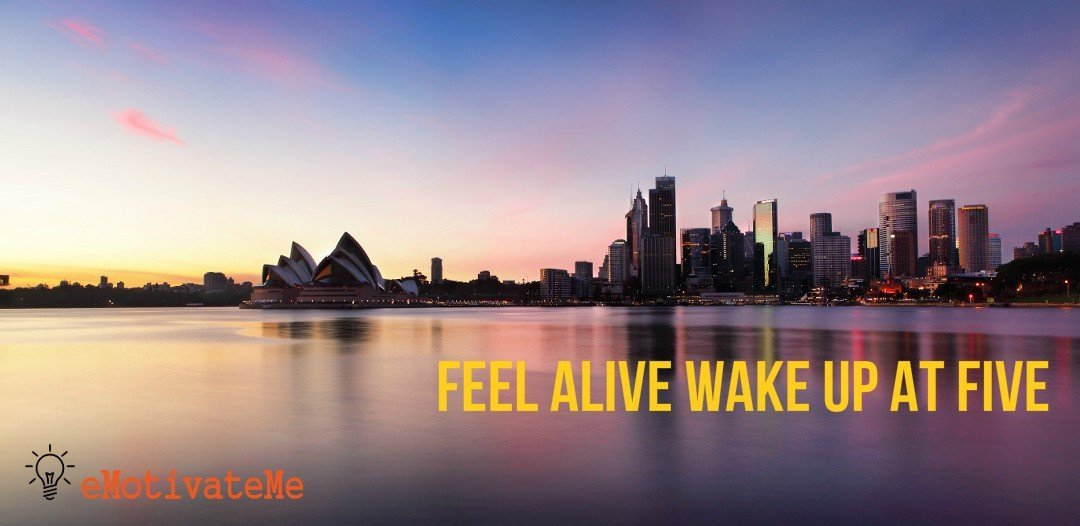 Feel Alive Wake Up At Five